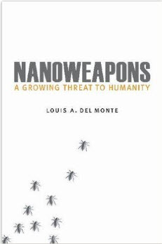 Nanoweapons: A Growing Threat to Humanity
