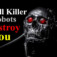 Will Killer Robots Destroy You?