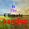 Is the climate changing?