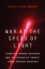 War at the Speed of Light: Directed-Energy Weapons and the Future of Twenty-First-Century Warfare